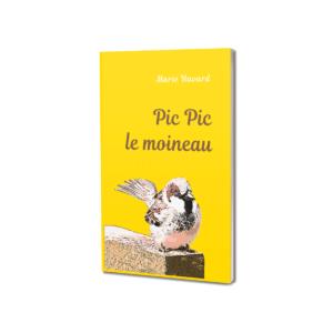 Pic Pic le moineau, livre enfant, Marie Havard