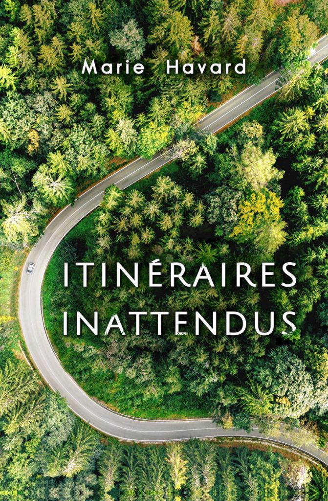 Couverture Itinéraires Inattendus - recueil de nouvelles Marie Havard